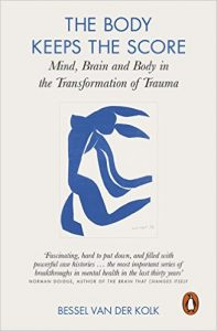 The Body Keeps the Score: Mind, Brain and Body in the Transformation of Trauma, by Bessel van der Kolk